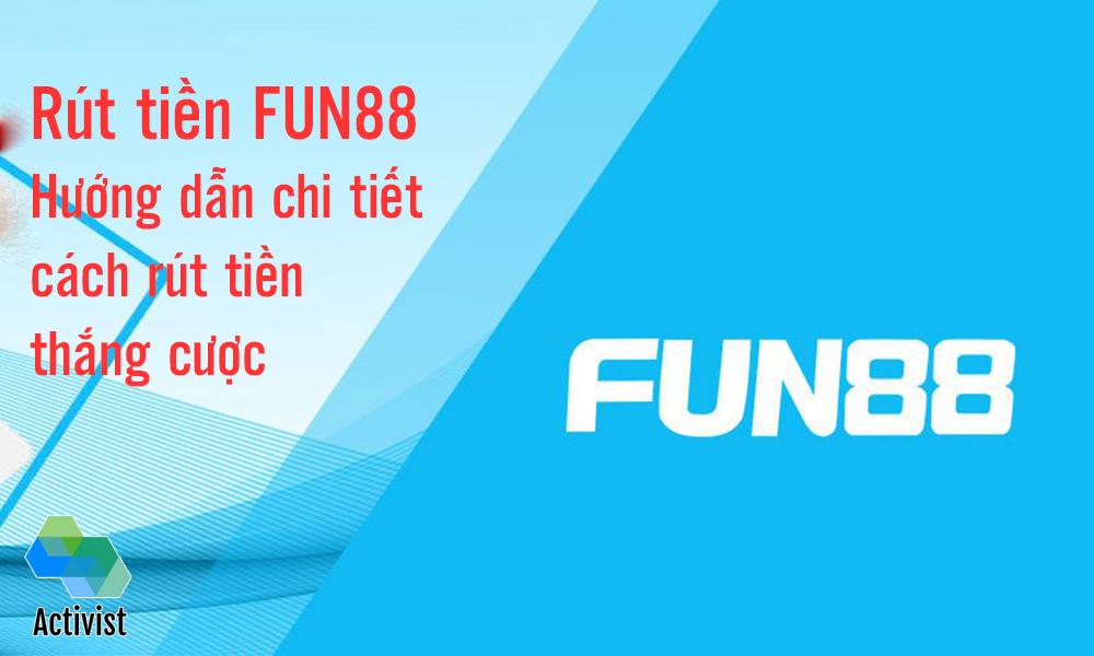 Các bước rút tiền Fun88