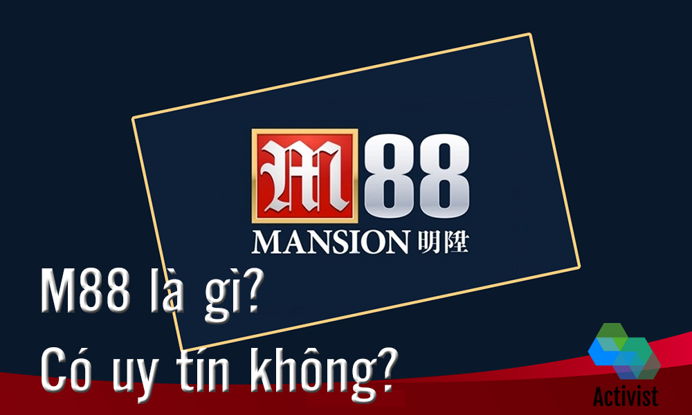 M88 là gì? Có uy tín không?