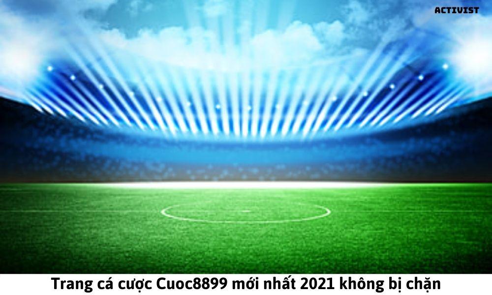 Trang cá cược Cuoc8899 mới nhất 2021 không bị chặn